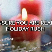 5 Tips to Ensure You Are Ready For the Holiday Rush